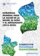 Estrategia Mundial para la Salud de la Mujer, el Niño y el Adolescente (2016-2030)