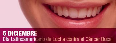 5_diciembre_dia_latinoamericano_de_lucha_contra_el_cancer_bucal