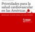 Prioridades de salud cardiovascular en las Américas