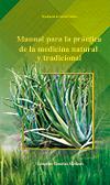 Manual para la práctica de la Medicina Natural y Tradicional