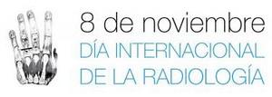 8 de noviembre, Día mundial de la Radiología