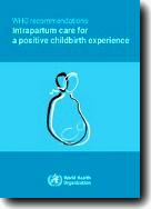 Recomendaciones de la OMS para los cuidados durante el parto, para una experiencia de parto positiva