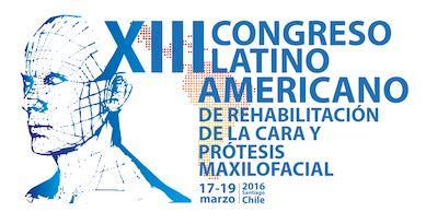 XIII Congreso Latinoamericano de Rehabilitación de la cara y Prótesis Maxilofacial